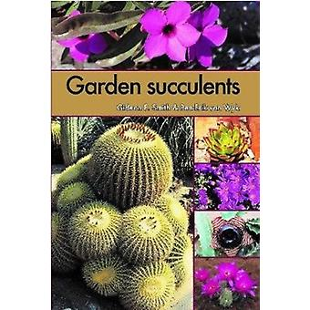 Garden Succulents by Smith & Gideon F.Van Wyk & BenErik