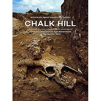 Chalk Hill - Neolithic and Bronze Age discoveries  at Ramsgate - Kent
