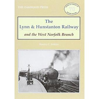 The Lynn and Hunstanton Railway and the West Norfolk Branch (2nd edit