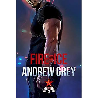 Fire and Ice by Andrew Grey - 9781641081917 Book