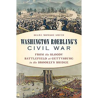 Washington Roebling's Civil War - From the Bloody Battlefield bij Getty