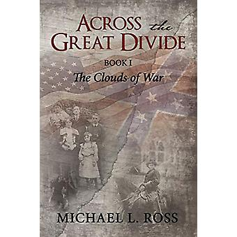 Across the Great Divide - Book 1 The Clouds of War by Michael Ross - 9