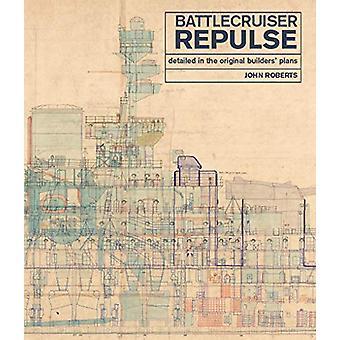Battlecruiser Repulse - Detailed in original Builders' Plans by John R