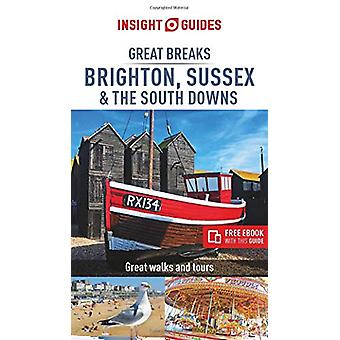 Insight Guides Great Breaks Brighton - Sussex & the South Downs (