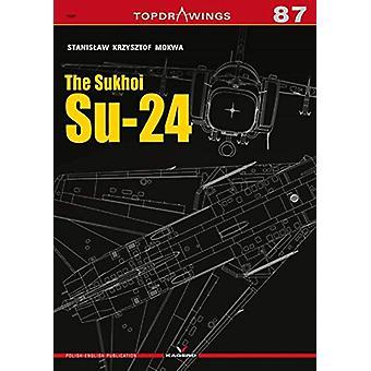 The Sukhoi Su-24 by Stanislaw Krzysztof Mokwa - 9788366148741 Book