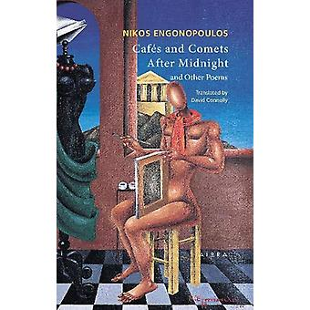 Cafes and Comets After Midnight and Other Poems by Nikos Engonopoulos