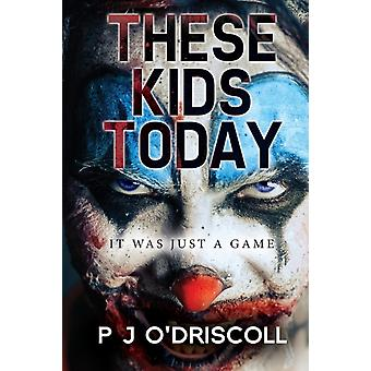 These Kids Today by PJ O Driscoll