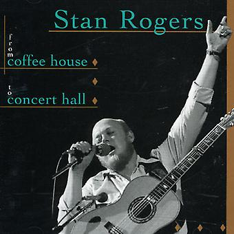 Stan Rogers - From Coffee House to Concert Hall [CD] USA import