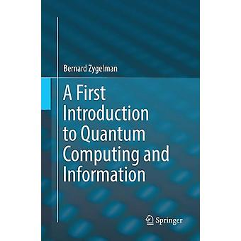 A First Introduction to Quantum Computing and Information by Zygelman & Bernard