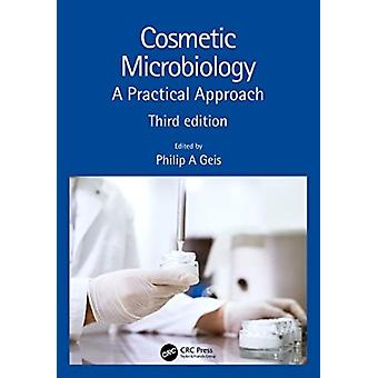 Cosmetic Microbiology by Edited by Philip A Geis