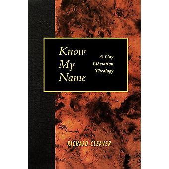 Know My Name - A Gay Liberation Theology de Richard Cleaver - 97806642