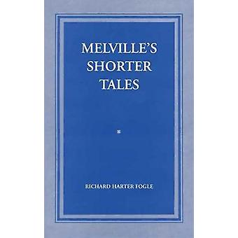 Melville's Shorter Tales by Richard Harter Fogle - 9780806147970 Kirja