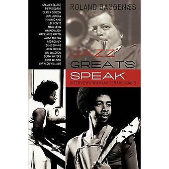 Jazz Greats Speak - Entrevistas com Músicos Mestres por Roland Baggena