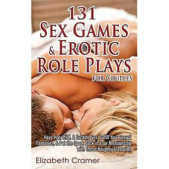 131 Sex Games & Erotic Role Plays for Couples - Have Hot - Wild -