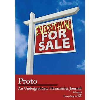 Proto - An Undergraduate Humanities Journal - Vol. 6 2015 - Everything