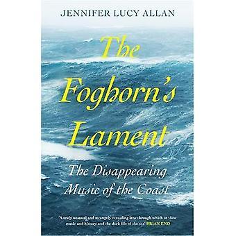 The Foghorn's Lament De verdwijnende muziek van de kust