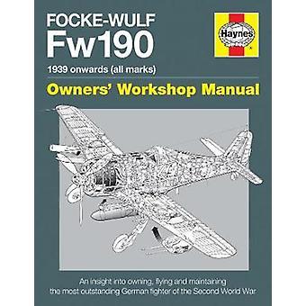 Focke Wulf Fw190 Owners' Workshop Manual