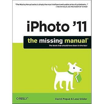 iPhoto 11 Le manuel manquant par David Pogue