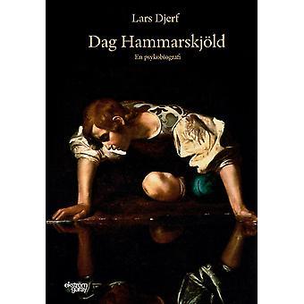 Dag Hammarskjöld : en psykobiografi 9789189047617