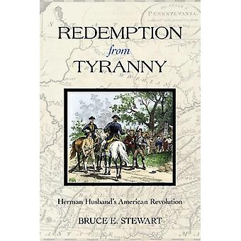 Redemption from Tyranny by Bruce E. Stewart