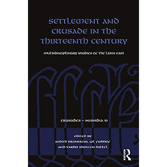 Nederzetting en kruistocht in de dertiende eeuw door onder redactie van Gil Fishhof & bewerkt door Judith Bronstein & bewerkt door Vardit R Shotten Hallel
