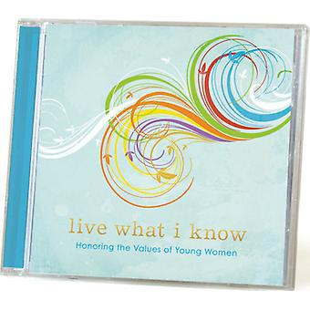 Live What I Know: Honoring the Values of Young Wom - Live What I Know: Honoring the Values of Young Wom [CD] USA import
