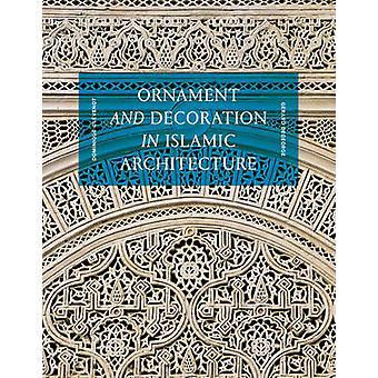 Ornament und Dekoration in der islamischen Architektur von Dominique Clevenot