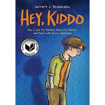 Hey Kiddo by Hey Kiddo - 9780545902489 Book