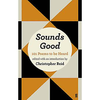 Sounds Good - 101 Poems to be Heard by Christopher Reid - Christopher