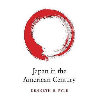 Japan in das amerikanische Jahrhundert durch Japan in the American Century - 9780