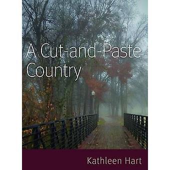 Een knip-en-plak-land door Kathleen Hart - 9780996930505 boek
