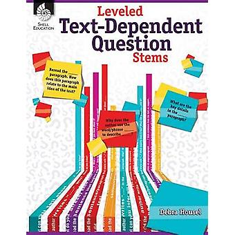 Leveled Text-Dependent Question Stems by Debra Housel - 9781425814755