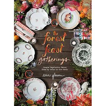 The Forest Feast Gatherings - Simple Vegetarian Menus for Hosting Frie