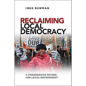 Återerövra lokal demokrati - en progressiv framtid för lokalförvaltningen