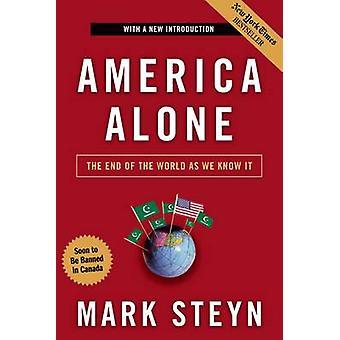 Seuls l'Amérique - la fin du monde tel que nous le connaissons par Mark Steyn - 978