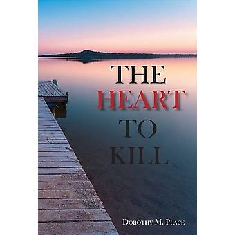 The Heart to Kill by Dorothy Place - 9781622881291 Book