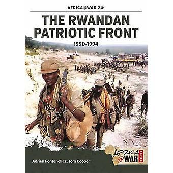The Rwandan Patriotic Front 1990-1994 by Adrien Fontanellaz - Tom Coo
