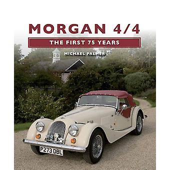 Morgan 4/4 - die ersten 75 Jahre durch Michael M. Palmer - 9781847972880 B