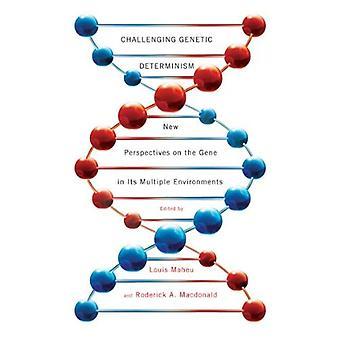 Determinismo genético desafiador: Novas perspectivas sobre o Gene em seus vários ambientes.