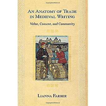 An Anatomy of Trade in Medieval Writing: Value Consent and Community