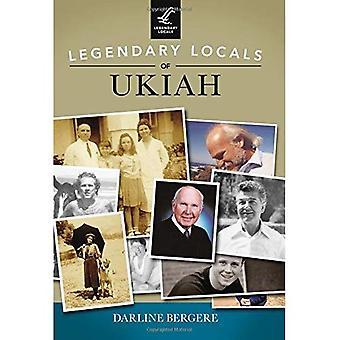 Legendary Locals of Ukiah