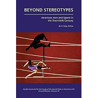 Beyond Stereotypes: American Jews and Sports (Jewish Role in American Life: An Annual Review)