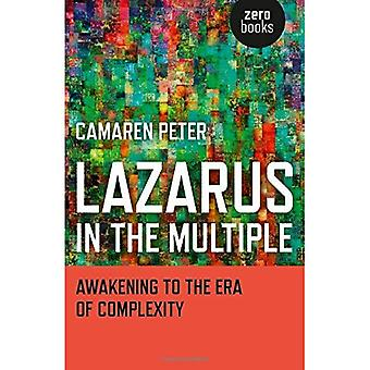 Lazarus in the Multiple: Awakening to the Era of Complexity