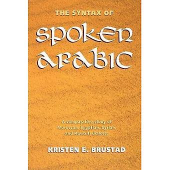 Die Syntax des gesprochenen Arabisch: eine vergleichende Studie der marokkanischen, ägyptischen, syrischen und kuwaitischen Dialekte