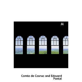 Memoires du Marquês de Sourches sur le Regne de Louis XIV de Cosnac e Edouard Pontal & Comte