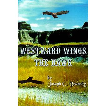 Westward Wings the Hawk by Bransby & Joseph C.