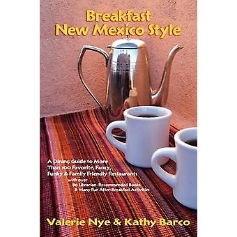 Breakfast New Mexico Style by Nye & Valerie