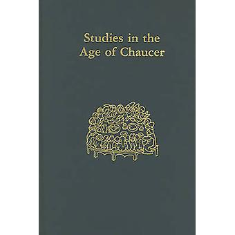 Studies in the Age of Chaucer by Edited by Lisa J Kiser
