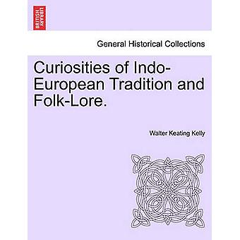 Curiosities of IndoEuropean Tradition and FolkLore. by Kelly & Walter Keating