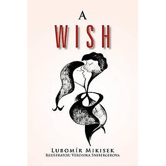 A Wish by Mikisek & Lubom R.